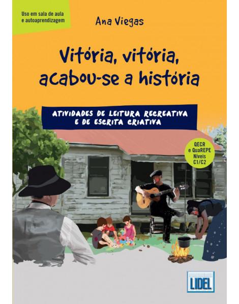 Vitória, Vitória, Acabou-se a História - С1-С2